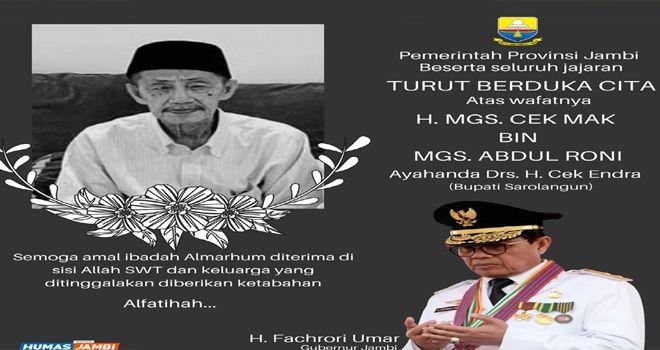 Gubernur Jambi H.Fachrori Umar menyampaikan turut berduka cita atas meninggalnya ayahanda Bupati Sarolangun Cek Endra.